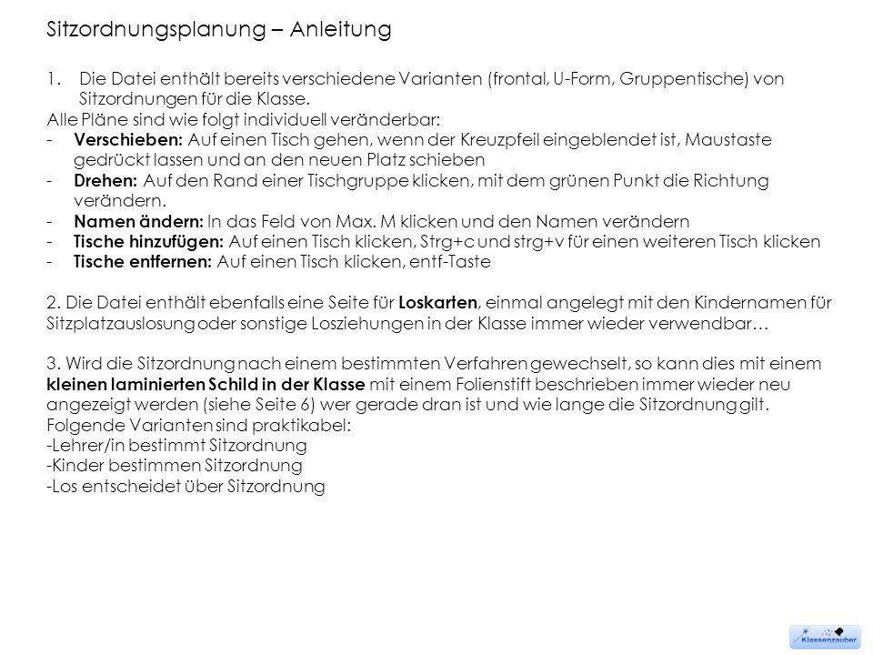 Sitzordnungsplanung – Anleitung 1.Die Datei enthält bereits verschiedene Varianten (frontal, U-Form, Gruppentische) von Sitzordnungen für die Klasse.