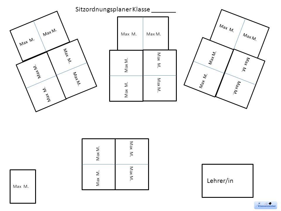 Lehrer/in Max M. Sitzordnungsplaner Klasse _______ Max M.