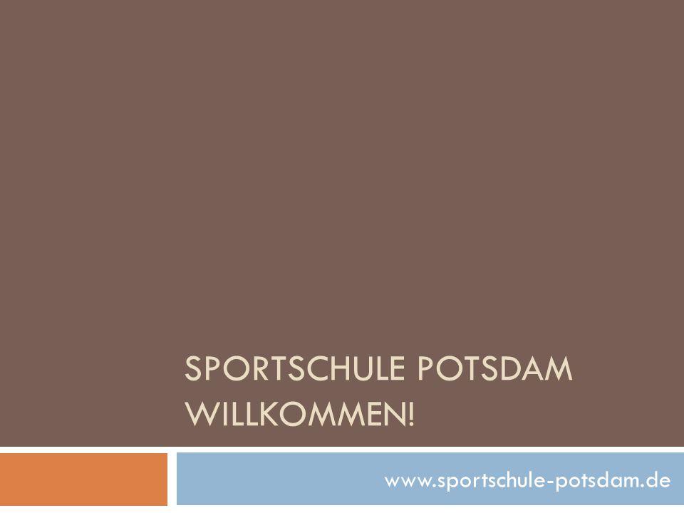 SPORTSCHULE POTSDAM WILLKOMMEN! www.sportschule-potsdam.de