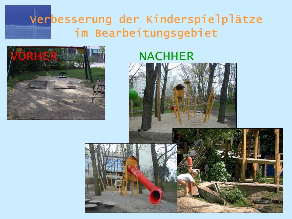 Verbesserung der Kinderspielplätze im Bearbeitungsgebiet VORHER NACHHER