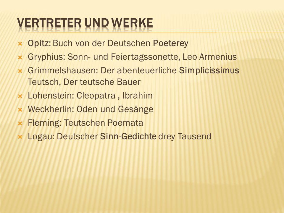  Opitz: Buch von der Deutschen Poeterey  Gryphius: Sonn- und Feiertagssonette, Leo Armenius  Grimmelshausen: Der abenteuerliche Simplicissimus Teut