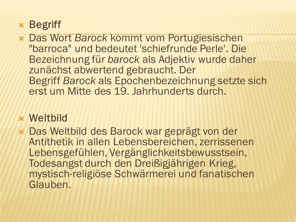  Begriff  Das Wort Barock kommt vom Portugiesischen