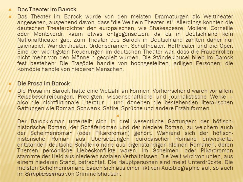  Das Theater im Barock  Das Theater im Barock wurde von den meisten Dramaturgen als Welttheater angesehen, ausgehend davon, dass
