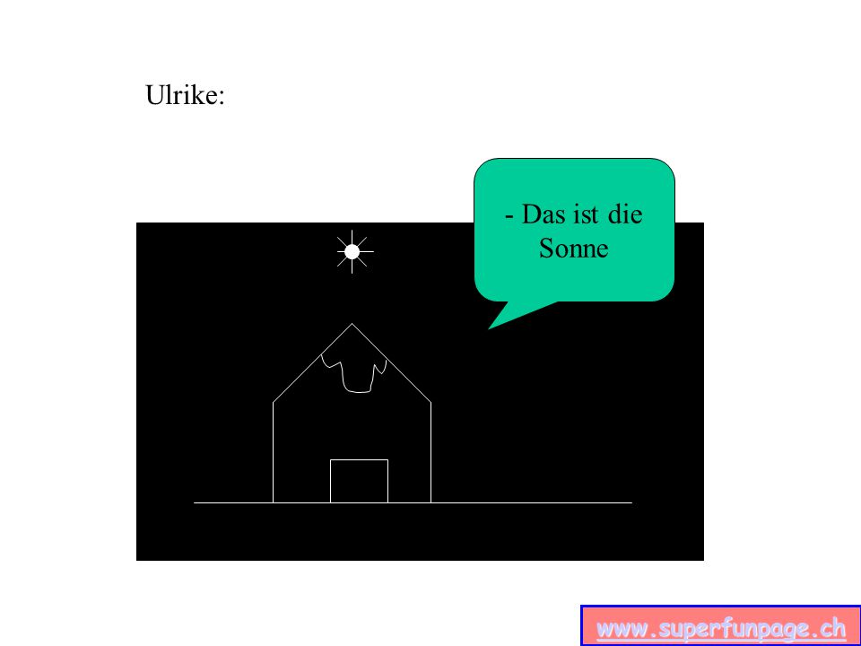 www.superfunpage.ch - Das ist die Sonne Ulrike: