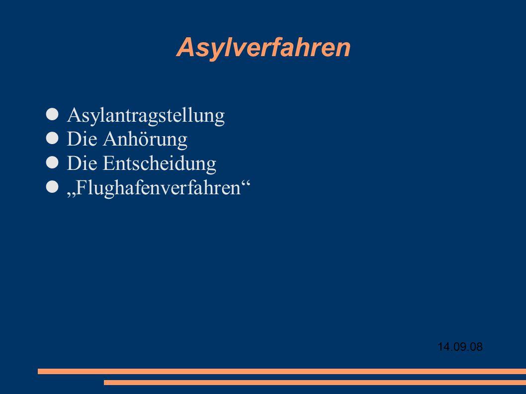 """14.09.08 Asylverfahren Asylantragstellung Die Anhörung Die Entscheidung """"Flughafenverfahren"""