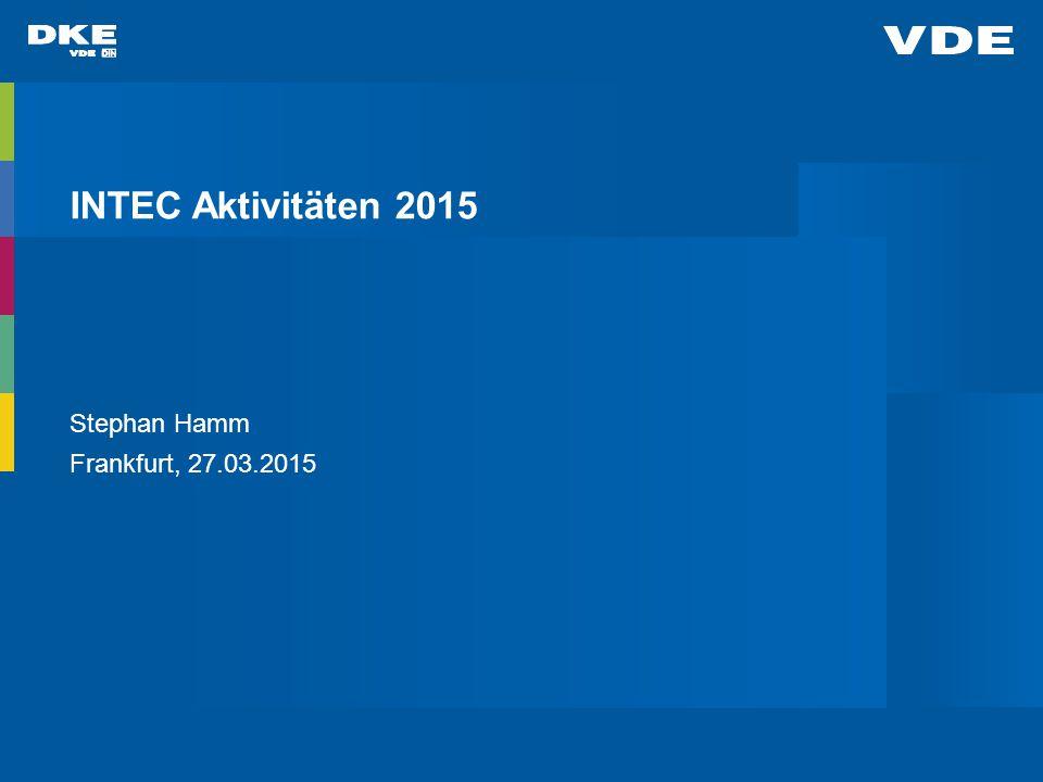 INTEC Aktivitäten 2015 Stephan Hamm Frankfurt, 27.03.2015