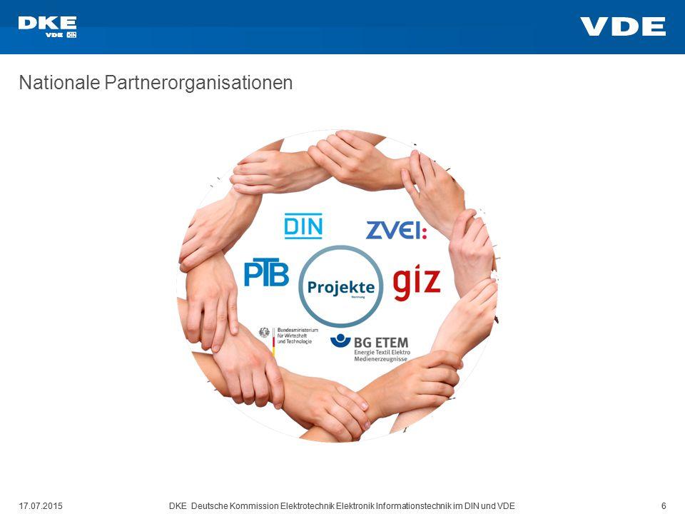 17.07.2015DKE Deutsche Kommission Elektrotechnik Elektronik Informationstechnik im DIN und VDE 6 17.07.2015DKE Deutsche Kommission Elektrotechnik Elek