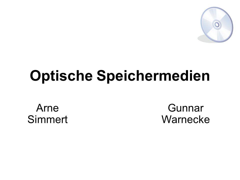 Optische Speichermedien Arne Simmert Gunnar Warnecke
