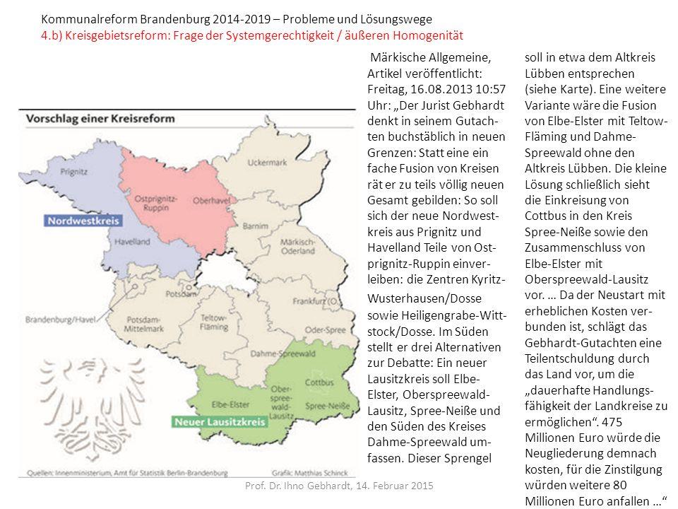 Kommunalreform Brandenburg 2014-2019 – Probleme und Lösungswege 4.b) Kreisgebietsreform: Frage der Systemgerechtigkeit / äußeren Homogenität Prof. Dr.
