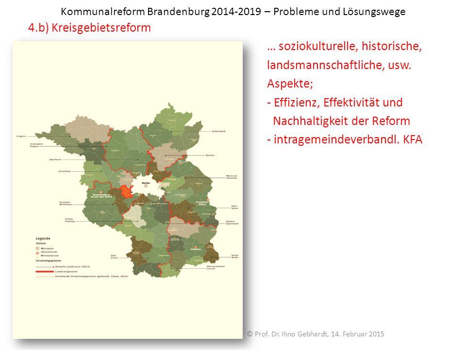 Kommunalreform Brandenburg 2014-2019 – Probleme und Lösungswege 4.b) Kreisgebietsreform … soziokulturelle, historische, landsmannschaftliche, usw. Asp