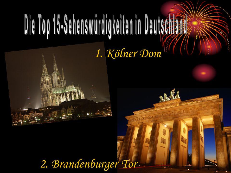 1. Kölner Dom 2. Brandenburger Tor