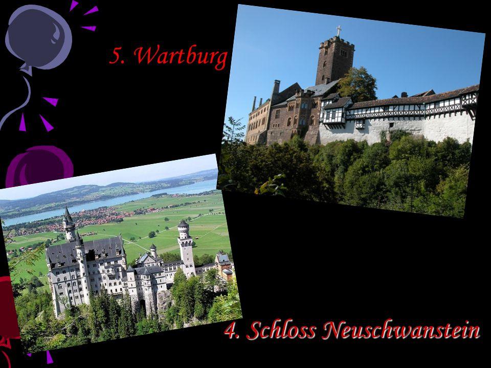 4. Schloss Neuschwanstein 5. Wartburg