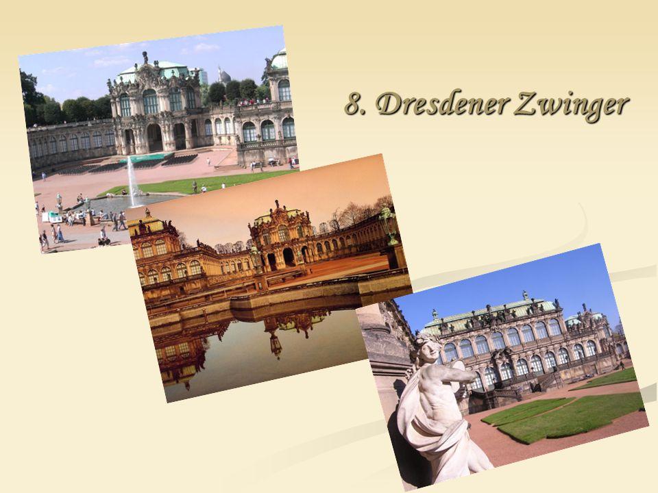 8. Dresdener Zwinger