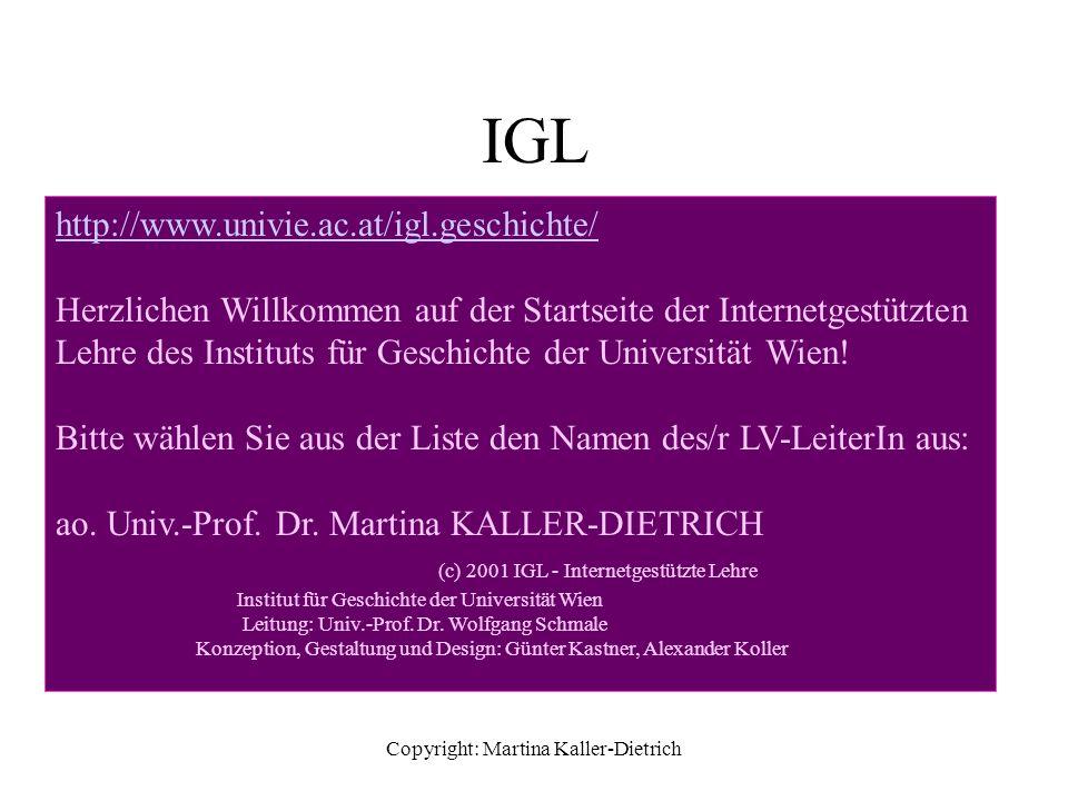 Copyright: Martina Kaller-Dietrich IGL http://www.univie.ac.at/igl.geschichte/ Herzlichen Willkommen auf der Startseite der Internetgestützten Lehre des Instituts für Geschichte der Universität Wien.