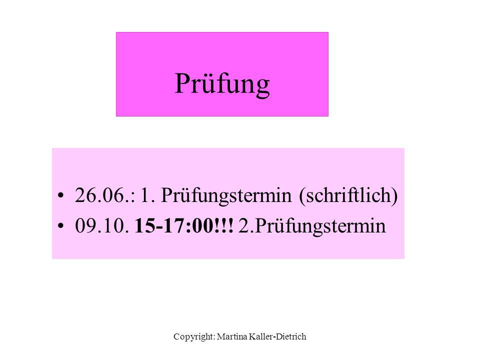 Copyright: Martina Kaller-Dietrich Prüfung 26.06.: 1.