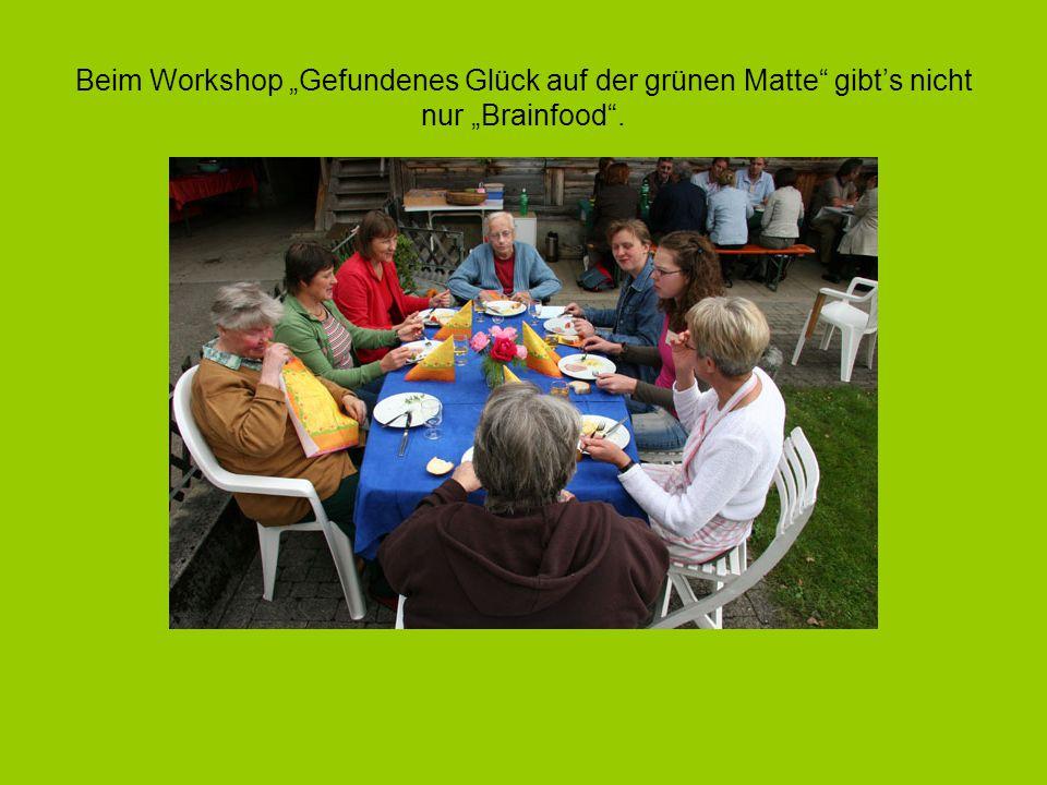 """Beim Workshop """"Gefundenes Glück auf der grünen Matte"""" gibt's nicht nur """"Brainfood""""."""