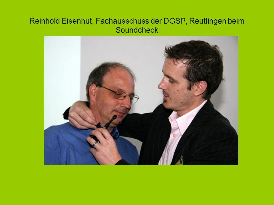 Reinhold Eisenhut, Fachausschuss der DGSP, Reutlingen beim Soundcheck