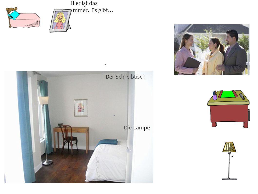 Hier ist das Schlafzimmer. Es gibt… Der Schreibtisch Die Lampe