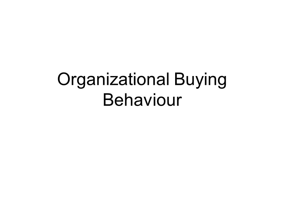 Organizational Buying Behaviour