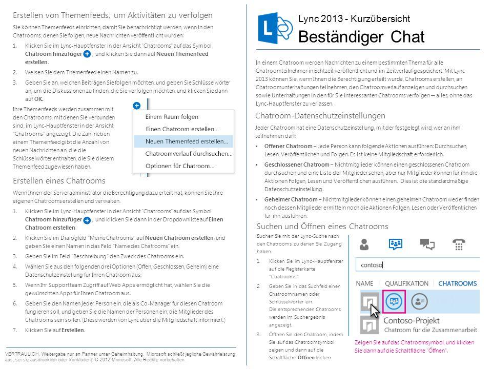 Suchen und Öffnen eines Chatrooms Lync 2013 - Kurzübersicht Beständiger Chat VERTRAULICH. Weitergabe nur an Partner unter Geheimhaltung. Microsoft sch