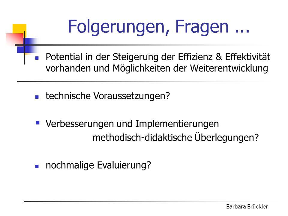 Barbara Brückler Potential in der Steigerung der Effizienz & Effektivität vorhanden und Möglichkeiten der Weiterentwicklung technische Voraussetzungen.