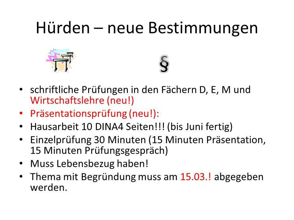Hürden – neue Bestimmungen schriftliche Prüfungen in den Fächern D, E, M und Wirtschaftslehre (neu!) Präsentationsprüfung (neu!): Hausarbeit 10 DINA4