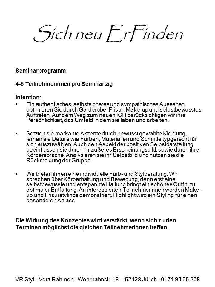 VR Styl - Vera Rahmen - Wehrhahnstr. 18 - 52428 Jülich - 0171 93 55 238