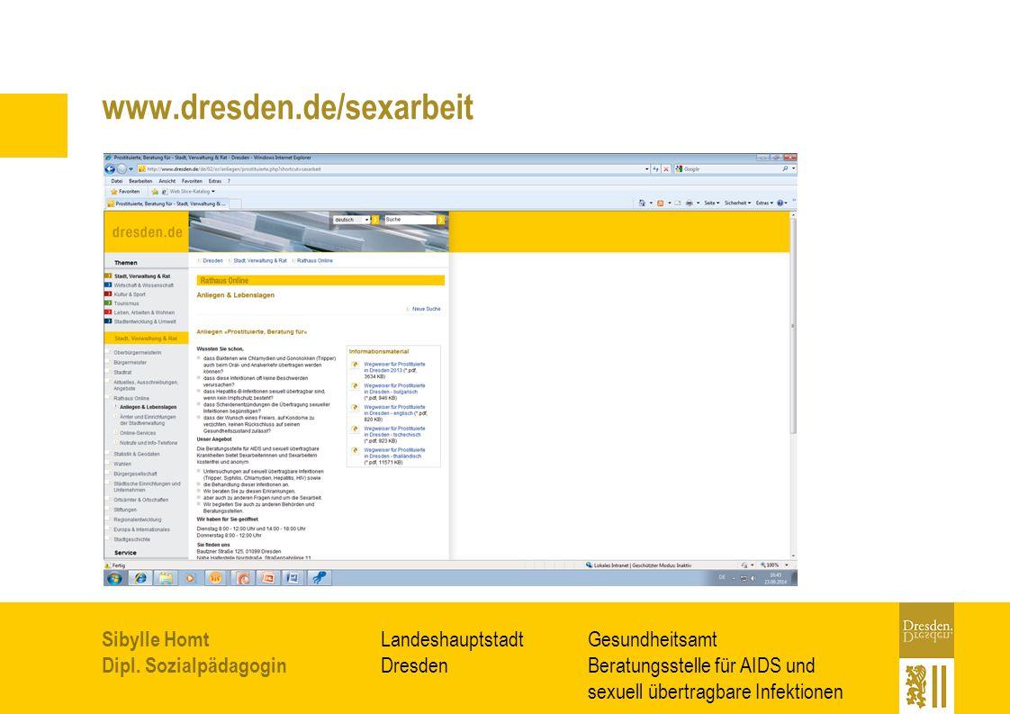 Gesundheitsamt Beratungsstelle für AIDS und sexuell übertragbare Infektionen Landeshauptstadt Dresden Sibylle Homt Dipl. Sozialpädagogin www.dresden.d