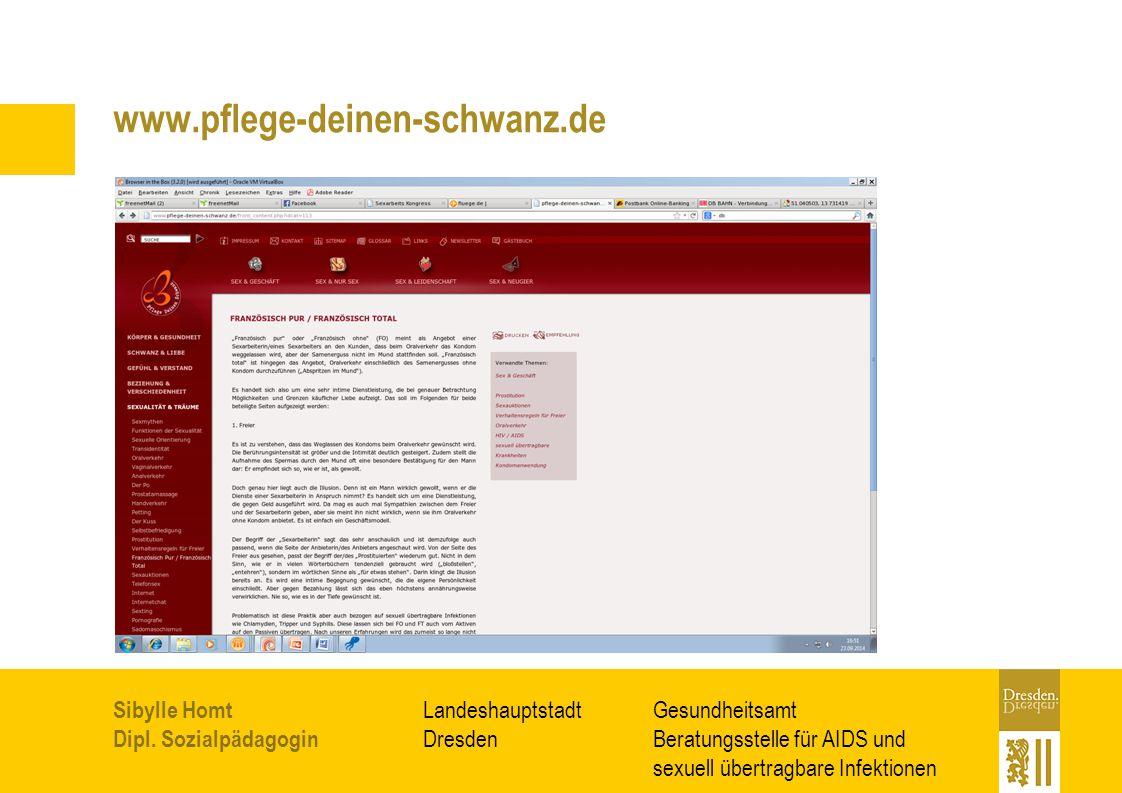 Gesundheitsamt Beratungsstelle für AIDS und sexuell übertragbare Infektionen Landeshauptstadt Dresden Sibylle Homt Dipl. Sozialpädagogin www.pflege-de