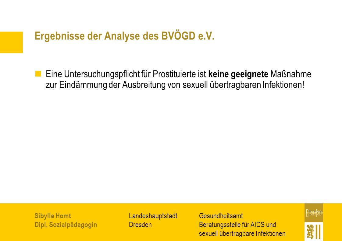 Gesundheitsamt Beratungsstelle für AIDS und sexuell übertragbare Infektionen Landeshauptstadt Dresden Sibylle Homt Dipl. Sozialpädagogin Ergebnisse de