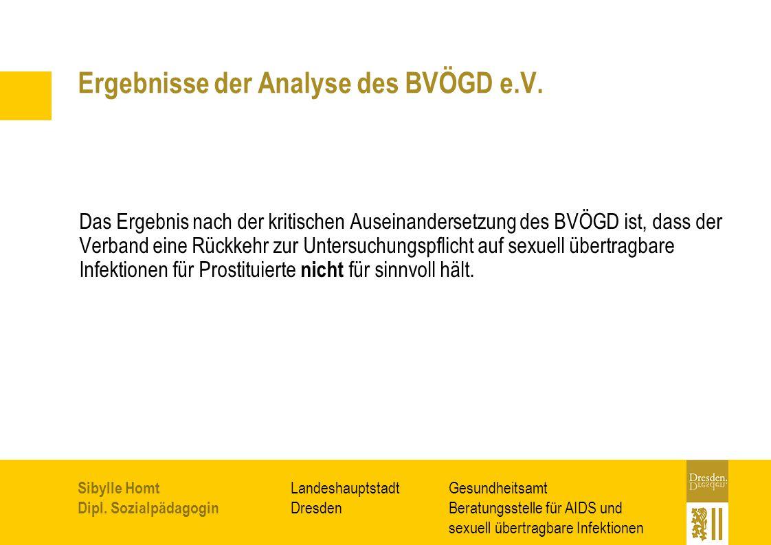 Gesundheitsamt Beratungsstelle für AIDS und sexuell übertragbare Infektionen Landeshauptstadt Dresden Sibylle Homt Dipl.