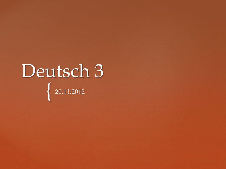 { Deutsch 3 20.11.2012