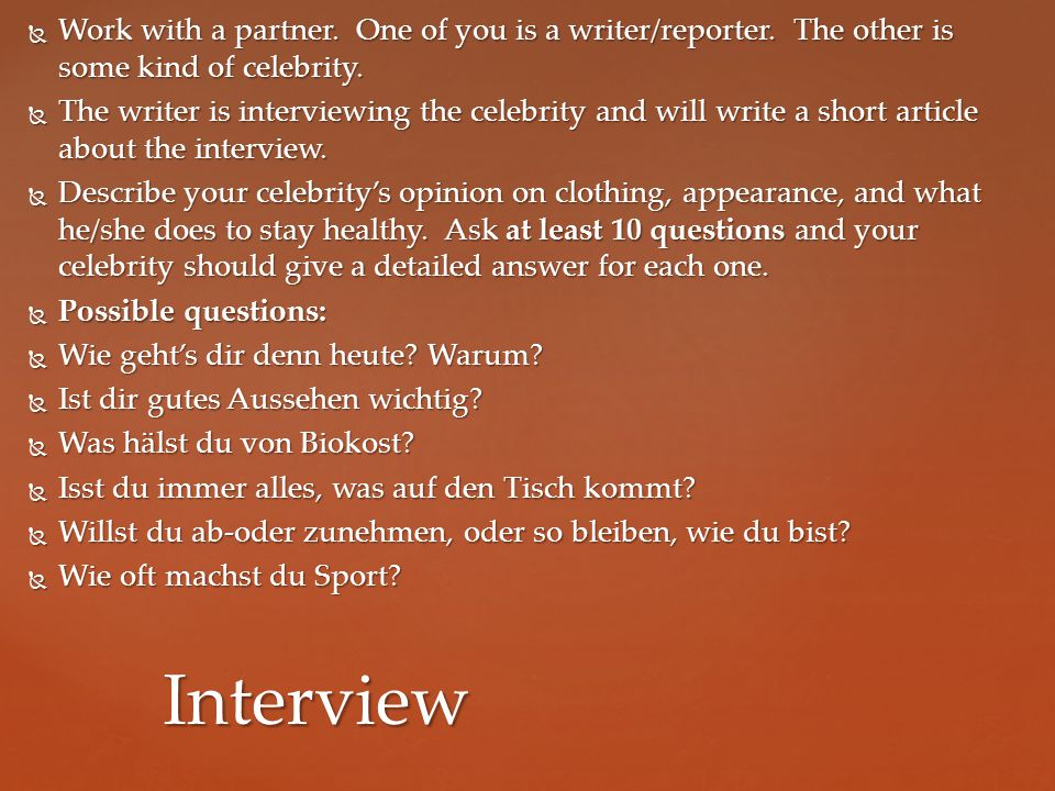  Work with a partner. One of you is a writer/reporter.