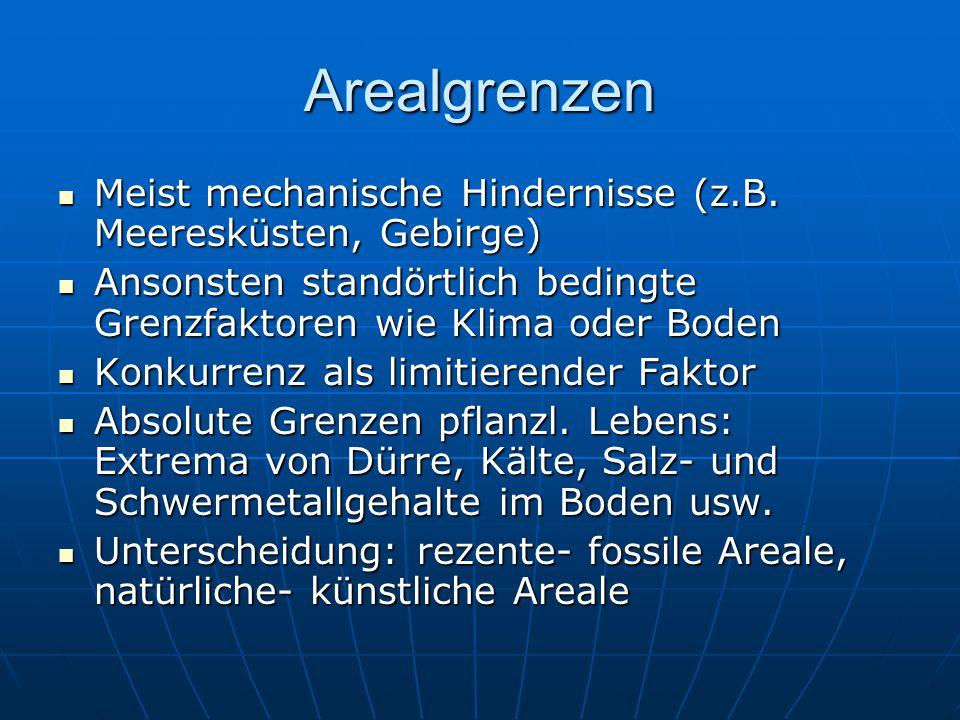 Arealgrenzen Meist mechanische Hindernisse (z.B.