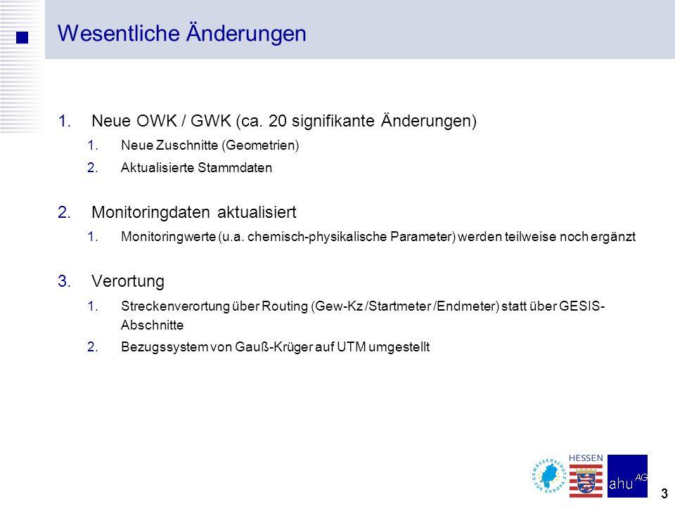 3 Wesentliche Änderungen 1.Neue OWK / GWK (ca.