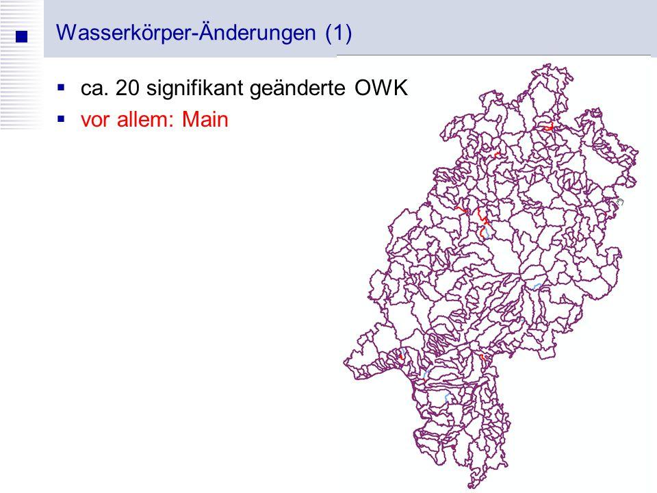 Wasserkörper-Änderungen (1) 5  ca. 20 signifikant geänderte OWK  vor allem: Main
