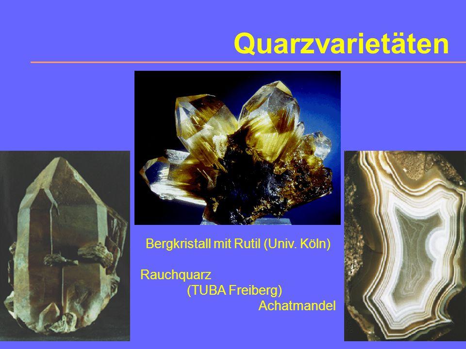 SiO 2 -Modifikationen Kryptokristallin: Chalcedon (Achat, Onyx, Karneol,...), Jaspis Amorph: Opal (mit Wasser), Lechatelierit