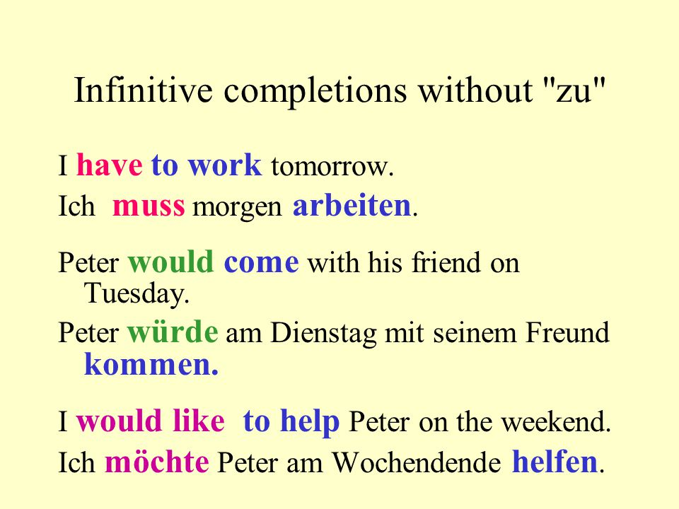 Infinitive completions without zu I have to work tomorrow.