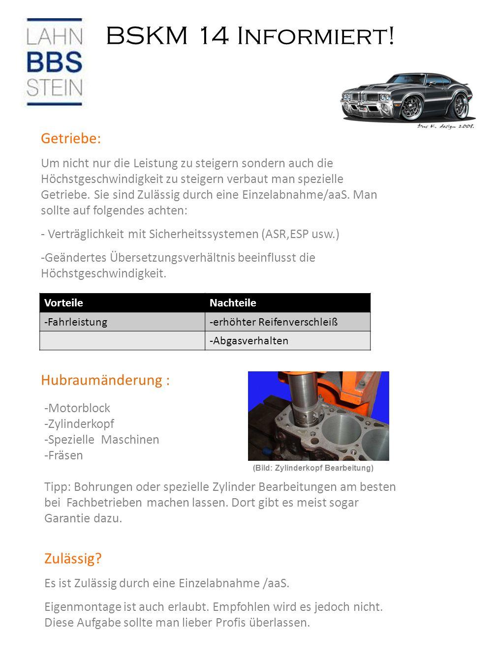 BSKM 14 Informiert! -Motorblock -Zylinderkopf -Spezielle Maschinen -Fräsen Tipp: Bohrungen oder spezielle Zylinder Bearbeitungen am besten bei Fachbet