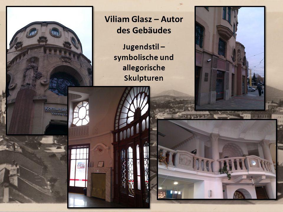 Viliam Glasz – Autor des Gebäudes Jugendstil – symbolische und allegorische Skulpturen