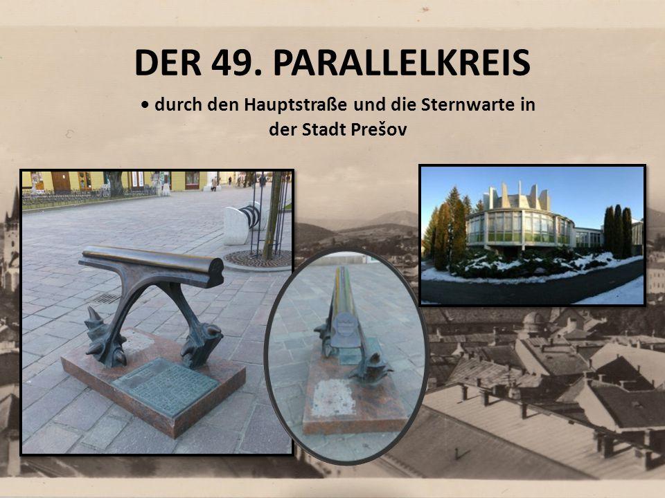 DER 49. PARALLELKREIS durch den Hauptstraße und die Sternwarte in der Stadt Prešov