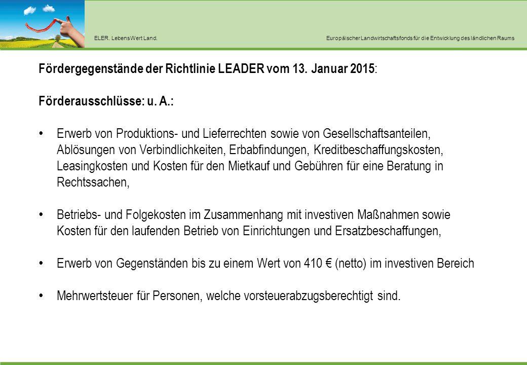 ELER. LebensWert Land.Europäischer Landwirtschaftsfonds für die Entwicklung des ländlichen Raums Fördergegenstände der Richtlinie LEADER vom 13. Janua
