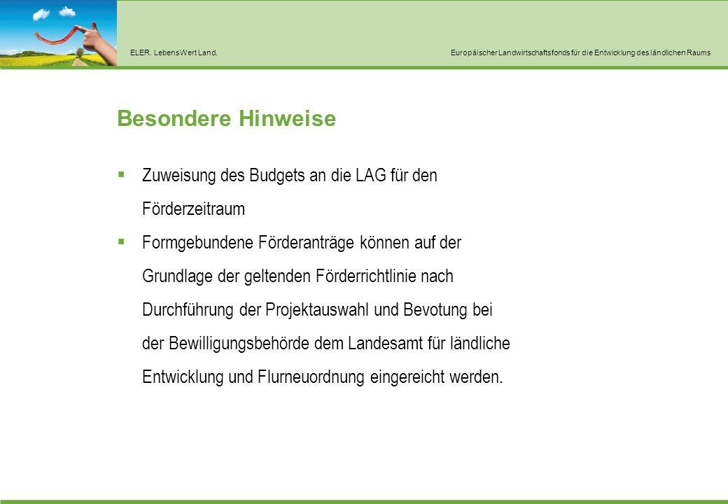 ELER. LebensWert Land.Europäischer Landwirtschaftsfonds für die Entwicklung des ländlichen Raums Besondere Hinweise  Zuweisung des Budgets an die LAG