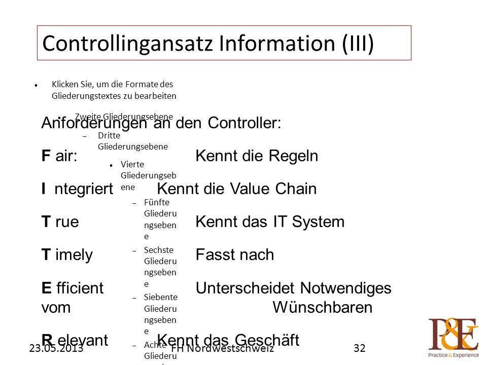 Klicken Sie, um die Formate des Gliederungstextes zu bearbeiten Zweite Gliederungsebene  Dritte Gliederungsebene Vierte Gliederungseb ene  Fünfte Gliederu ngseben e  Sechste Gliederu ngseben e  Siebente Gliederu ngseben e  Achte Gliederu ngseben e Neunte GliederungsebeneMastertextfor mat bearbeiten Anforderungen an den Controller: F air:Kennt die Regeln I ntegriertKennt die Value Chain T rueKennt das IT System T imelyFasst nach E fficientUnterscheidet Notwendiges vom Wünschbaren R elevant Kennt das Geschäft Und kann schulen.