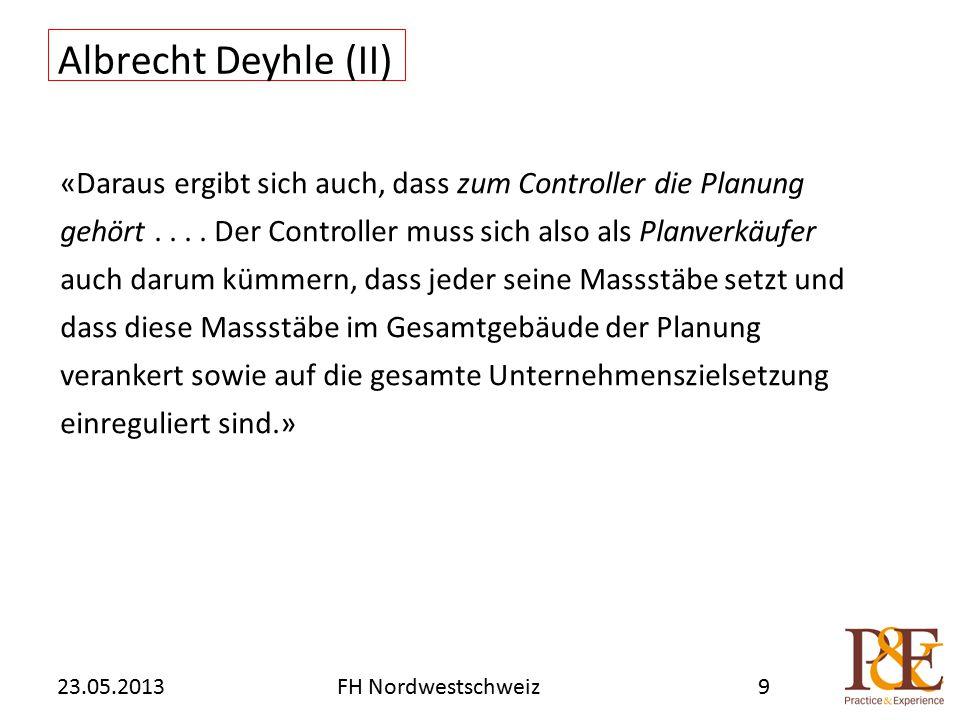 Albrecht Deyhle (II) «Daraus ergibt sich auch, dass zum Controller die Planung gehört....