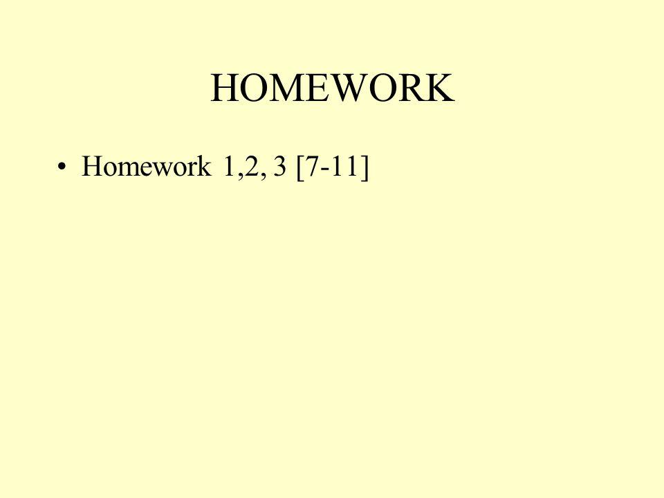 HOMEWORK Homework 1,2, 3 [7-11]