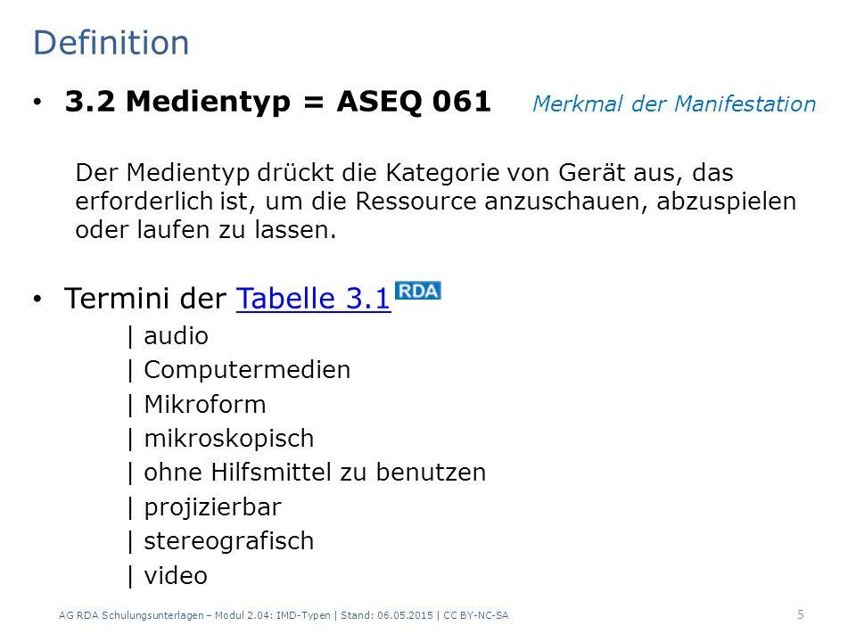 Definition 3.2 Medientyp = ASEQ 061 Merkmal der Manifestation Der Medientyp drückt die Kategorie von Gerät aus, das erforderlich ist, um die Ressource anzuschauen, abzuspielen oder laufen zu lassen.