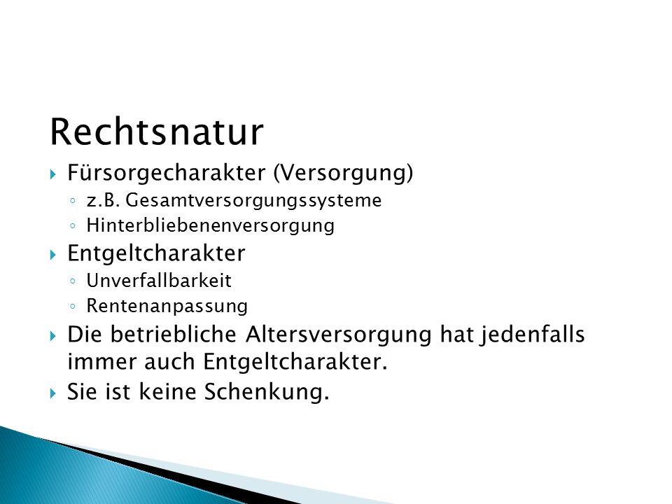 Rechtsnatur  Fürsorgecharakter (Versorgung) ◦ z.B.