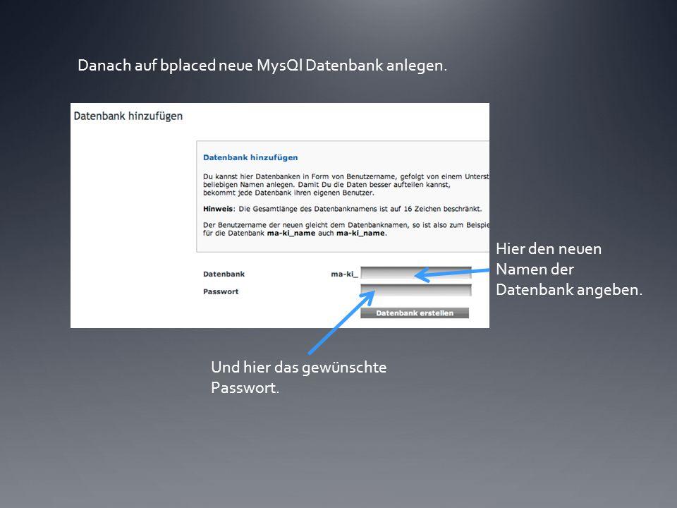 Danach auf bplaced neue MysQl Datenbank anlegen. Hier den neuen Namen der Datenbank angeben.