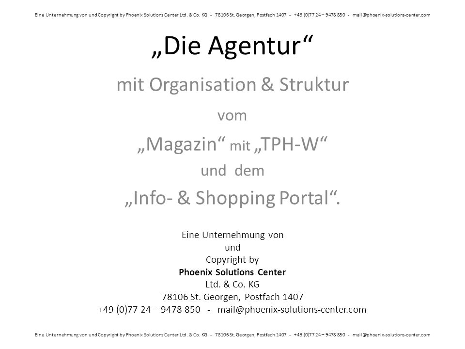 """""""Die Agentur"""" mit Organisation & Struktur vom """"Magazin"""" mit """"TPH-W"""" und dem """"Info- & Shopping Portal"""". Eine Unternehmung von und Copyright by Phoenix"""